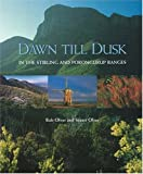 img - for Dawn Till Dusk in the Stirling and Porongurup Ranges book / textbook / text book