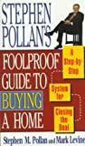 STEPHEN POLLANS FOOLPROOF GUIDE TO BUYING A HOME: A Step-By-Step System for Closing the Deal (0684802287) by Pollan, Stephen