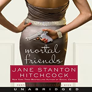 Mortal Friends | [Jane Stanton Hitchcock]