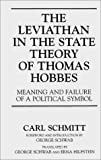 The Leviathan in the State Theory of Thomas Hobbes: Meaning and Failure of a Political Symbol (Contributions in Political Science) (0313300577) by Schwab, George