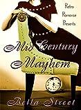 Mid-Century Mayhem: Time-Travel by Design Series (Retro Romance Presents Book 1)