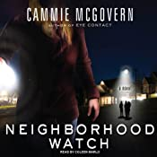 Neighborhood Watch: A Novel | [Cammie McGovern]