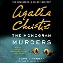 The Monogram Murders: The New Hercule Poirot Mystery (       UNABRIDGED) by Sophie Hannah, Agatha Christie Narrated by Julian Rhind-Tutt