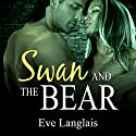 Swan and the Bear Audiobook by Eve Langlais Narrated by Abby Craden