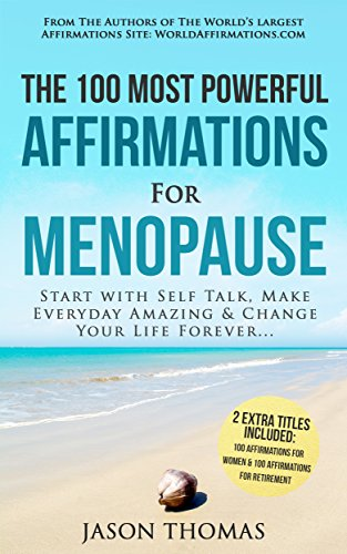 Affirmations | The 100 Most Powerful Affirmations for Menopause | 2 Amazing Affirmative Bonus Books Included for Women & Retirement: Start With Self Talk, Make Every Day Amazing, And Change Your Life (Positive Affirmations For Women compare prices)