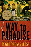 The Way to Paradise: A Novel (0312424035) by Vargas Llosa, Mario