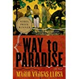 The Way to Paradise: A Novel ~ Mario Vargas Llosa