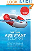 #4: The Virtual Assistant Solution: Come up for Air, Offload the Work You Hate, and Focus on What You Do Best