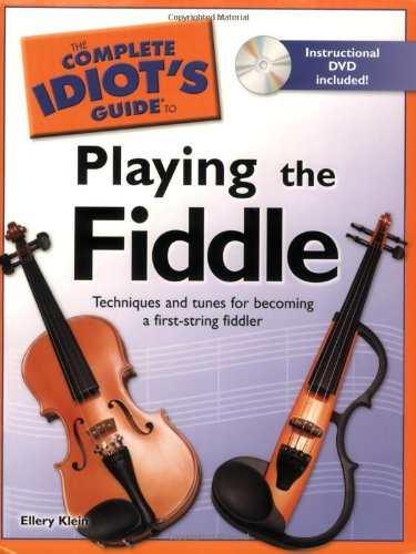 The Complete Idiot's Guide to Playing the Fiddle (Idiot's Guides) PDF