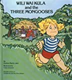 Wili Wai Kula and the Three Mongooses [Hardcover]