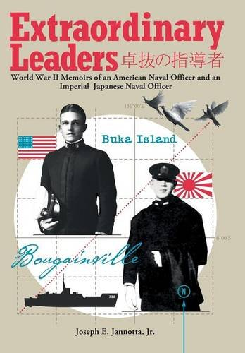 Extraordinary Leaders: World War II Memoirs of an American Naval Officer and an Imperial Japanese Naval Officer