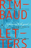 I Promise to Be Good: The Letters of Arthur Rimbaud (Modern Library Classics) (0812970152) by Arthur Rimbaud
