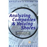 An Investor's Guide to Analysing Companies and Valuing Shares: How to Make the Right Investment Decision (Financial Times Series)by Michael Cahill