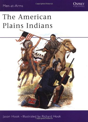 The American Plains Indians (Men-At-Arms)