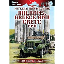 Hitler's War Machine Balkans, Greece and Crete 1941