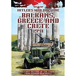 Hitler's War Machine Balkans, Greece and Crete 1941