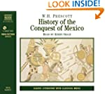 History of the Conquest of Mexico: Th...