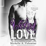 Wicked Love: Wicked White, Book 3 | Michelle A. Valentine