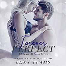Forever Perfect: A Chance at Forever Series, Book 1 Audiobook by Lexy Timms Narrated by Stacy Hinkle