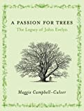 img - for A Passion for Trees: The Legacy of John Evelyn book / textbook / text book