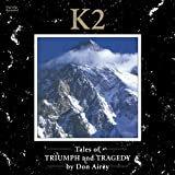 K2 Tales of Triumph & Tragedy by DON AIREY (2016-08-03)