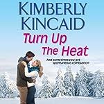 Turn Up the Heat: A Pine Mountain Novel | Kimberly Kincaid