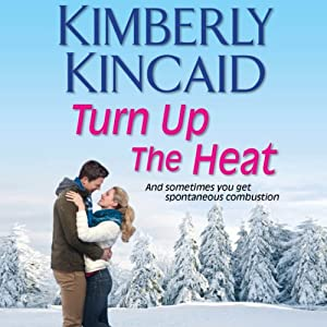Turn Up the Heat: A Pine Mountain Novel | [Kimberly Kincaid]