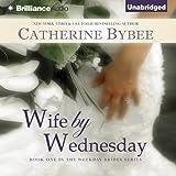 Wife by Wednesday: Weekday Brides, Book 1 (Unabridged)