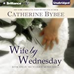 Wife by Wednesday: Weekday Brides, Book 1 (       UNABRIDGED) by Catherine Bybee Narrated by Tanya Eby