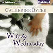 Wife by Wednesday: Weekday Brides, Book 1 | [Catherine Bybee]