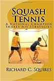 Squash Tennis: A National Champion Shares his Strategies