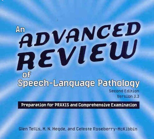 Advanced Review of Speech-Language Pathology: CD-ROM: Preparation for PRAXIS and Comprehensive Examination