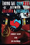 img - for Ending the COLD WAR Between Salesmen & Customers book / textbook / text book