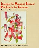img - for Strategies for Managing Behavior Problems in the Classroom (3rd Edition) 3 Sub edition by Kerr, Mary Margaret, Nelson, C. Michael (1997) Paperback book / textbook / text book