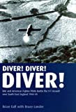 Image of Diver! Diver! Diver!: RAF and American fighter pilots battle the V-1 assault over south-east England, 1944