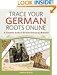 Trace Your German Roots Online: A Com...
