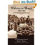 Politics In Brazil 1930-1964: An Experiment in Democracy
