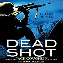 Dead Shot (       UNABRIDGED) by Jack Coughlin Narrated by Donald A. Davis