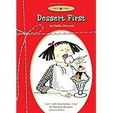 Dessert First ~ Hallie Durand