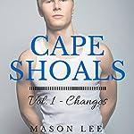 Cape Shoals: Vol. 1 - Changes | Mason Lee