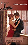 Pasion Y Seduccion (Harlequin Julia) (Spanish Edition) (0373671857) by Palmer, Diana
