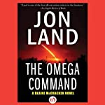 The Omega Command (       UNABRIDGED) by Jon Land Narrated by Lance Axt