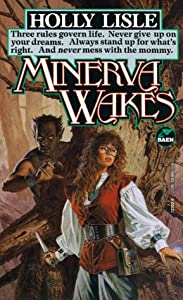 Minerva Wakes by Holly Lisle
