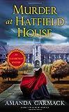 Amanda Carmack Murder at Hatfield House (Elizabethan Mystery)