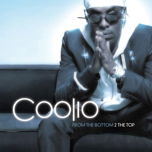 Coolio - From the Bottom 2 the Top - Zortam Music
