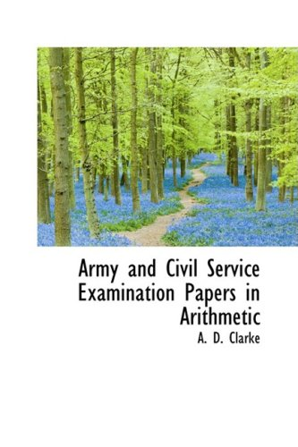 Army and Civil Service Examination Papers in Arithmetic