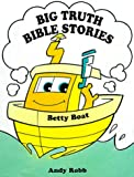 img - for Betty Boat (Big Truth Stories) book / textbook / text book