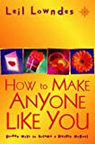 How to Make Anyone Like You: Proven Ways To Become A People Magnet