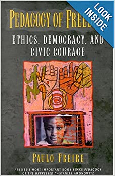 Ethics, Democracy, and Civic Courage  -  Paulo Freire