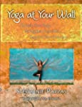 Yoga at Your Wall: Stretch Your Body,...